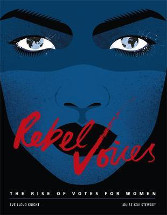 Rebel voices : The rise of votes for women by Louise K. Stewart